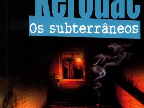 Livros: Os Subterrâneos - O drama sentimental de Jack Kerouac