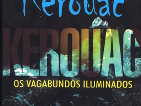 Livros: Os Vagabundos Iluminados - O romance budista de Jack Kerouac