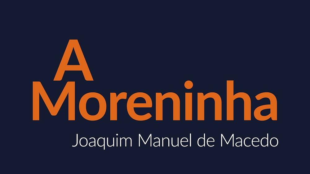 A Moreninha de Joaquim Manuel de Macedo