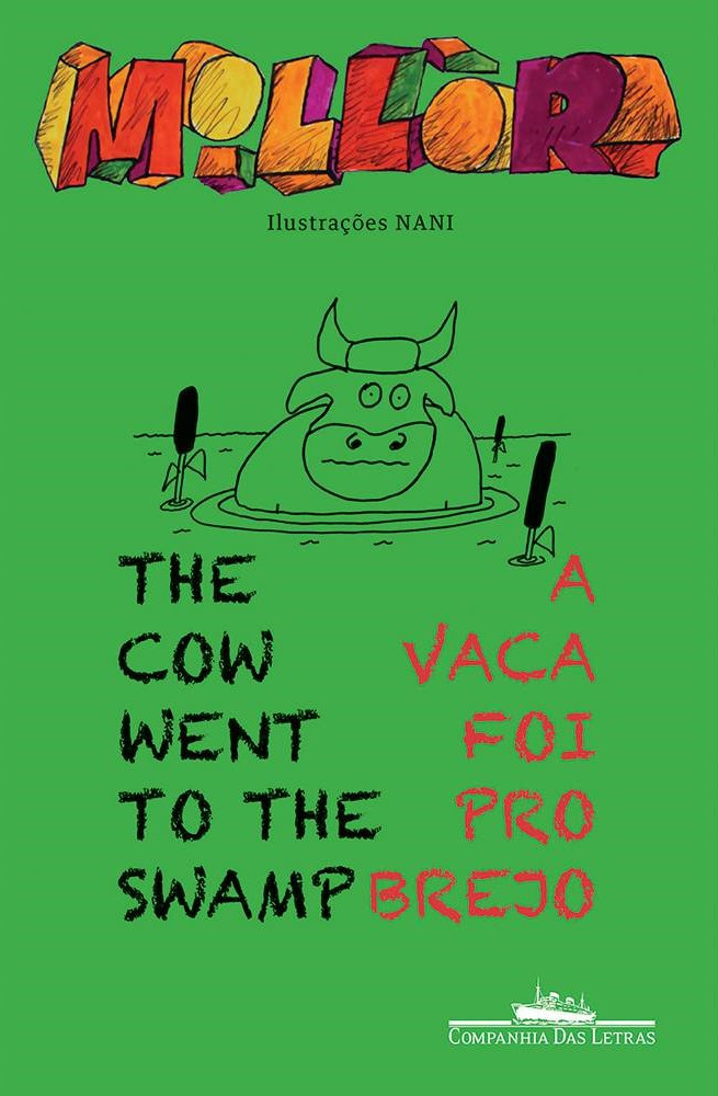 A Vaca foi pro Brejo/The Cow Went to The Swamp Millôr Fernandes