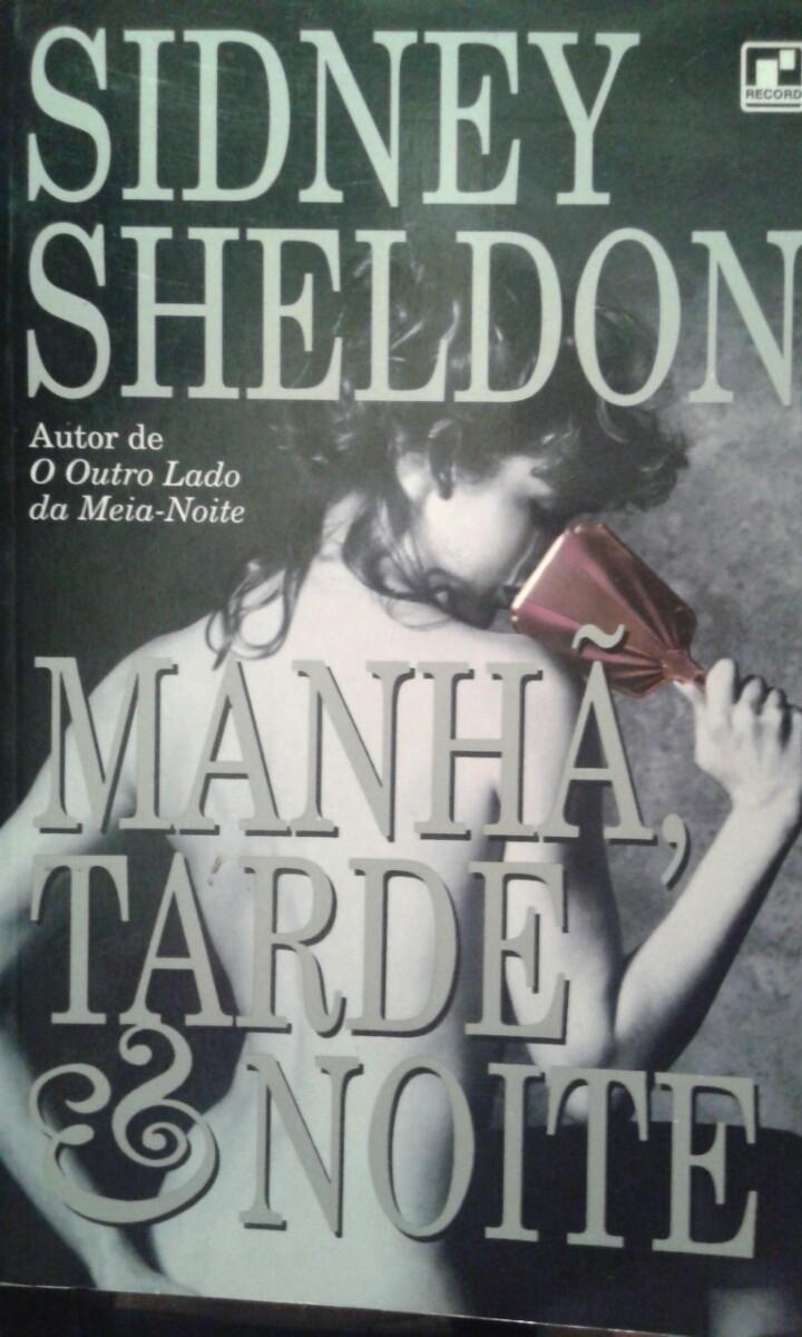 Manhã, Tarde & Noite de Sidney Sheldon