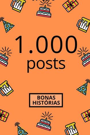 Celebrações: 1.000 posts do Bonas Histórias