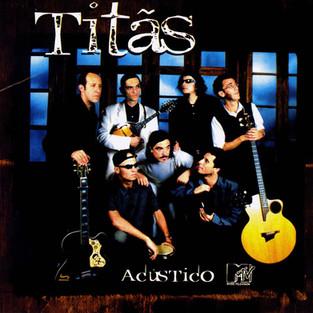 Músicas: Acústico MTV dos Titãs - 20 anos
