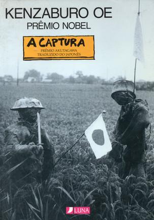 Livros: A Captura - O romance de estreia de Kenzaburo Oe