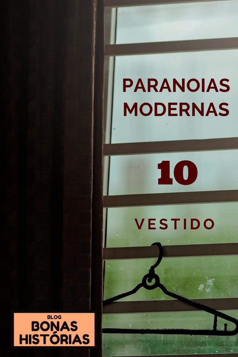 Paranoias Modernas: Vestido - Ricardo Bonacorci