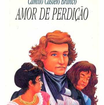 Livros: Amor de Perdição - O principal romance de Camilo Castelo Branco