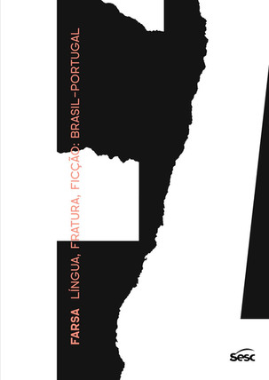 Exposições: Farsa - Língua, Fratura, Ficção - Brasil-Portugal
