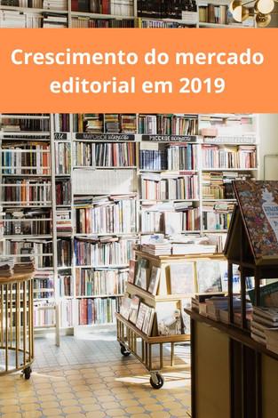 Mercado Editorial: Crescimento surpreendente do setor em 2019