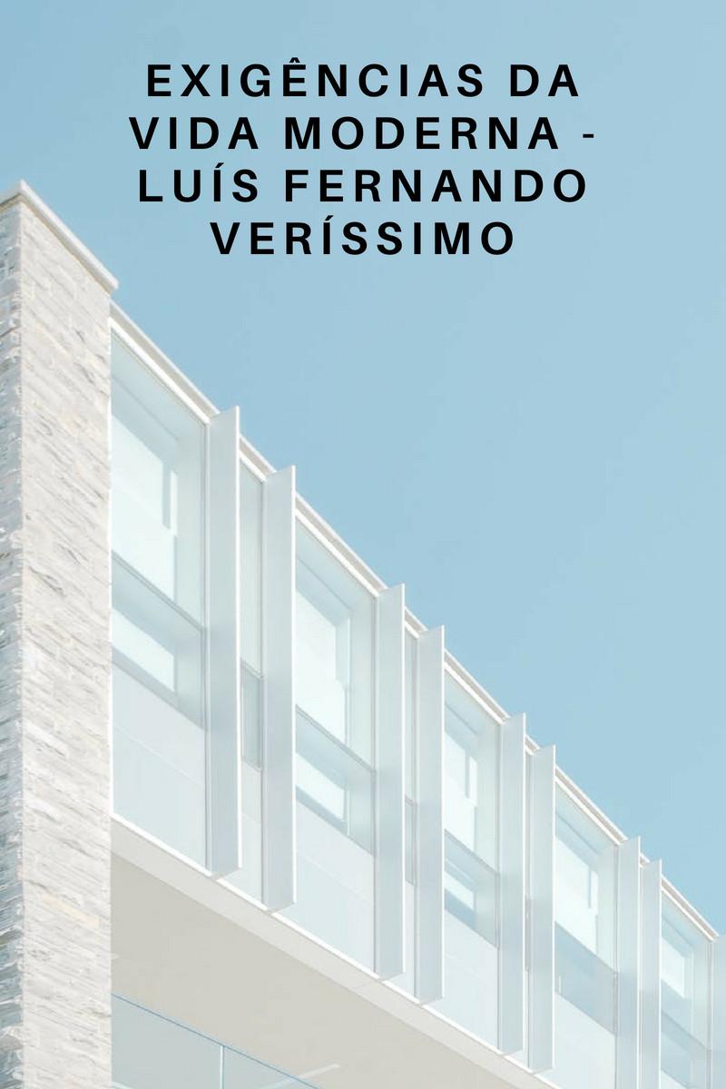 Exigências da Vida Moderna Luís Fernando Veríssimo