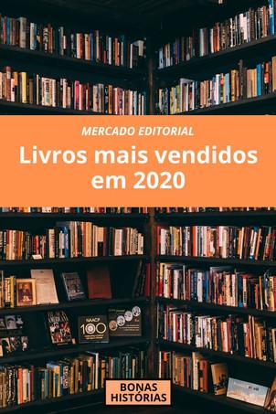 Mercado Editorial: Os livros mais vendidos no Brasil em 2020