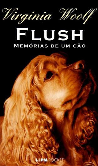 Livros: Flush, Memórias de um Cão - A brincadeira de Virginia Woolf