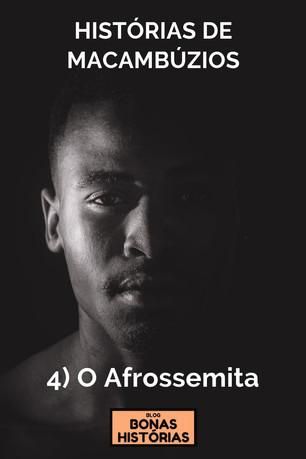 Contos: Histórias de Macambúzios - 4 - O Afrossemita