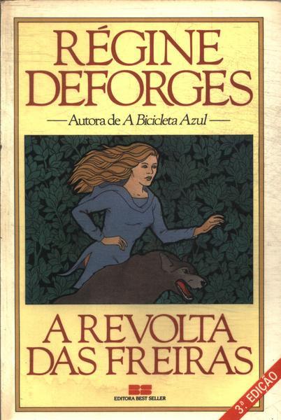 A Revolta das Freiras - Régine Deforges