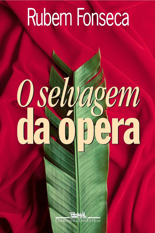 O Selvagem da Ópera de Rubem Fonseca