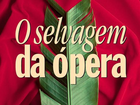 Livros: O Selvagem da Ópera - O romance diferentão de Rubem Fonseca