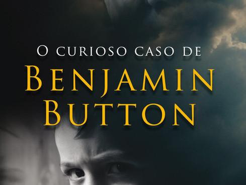 Livros: O Curioso Caso de Benjamin Button – O popular conto de F. Scott Fitzgerald