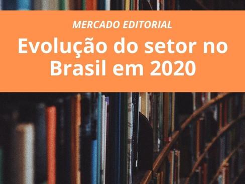 Mercado Editorial: Evolução do setor no Brasil em 2020