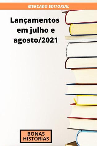 Mercado Editorial: Livros - Lançamentos em julho e agosto de 2021