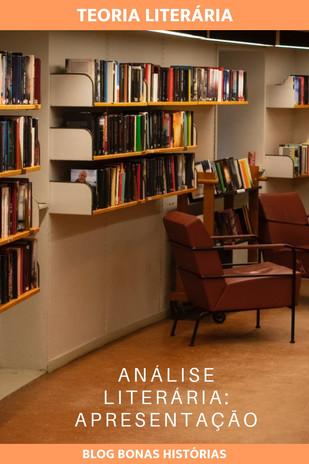 Teoria Literária: Análise Literária - Apresentação