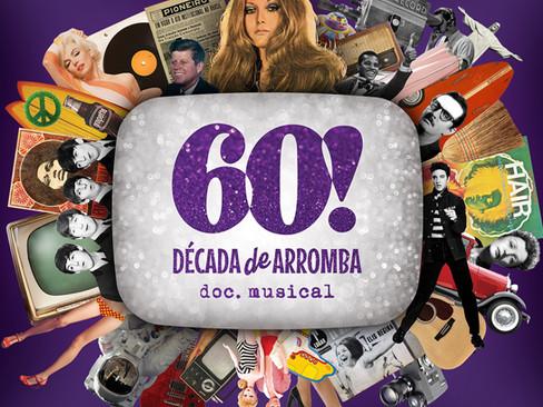 Peças teatrais: 60! Década de Arromba - Doc.Musical - Wanderléa e a década de 60
