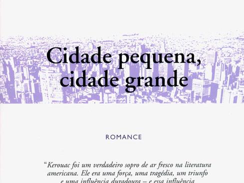 Livros: Cidade Pequena, Cidade Grande - O romance de estreia de Jack Kerouac