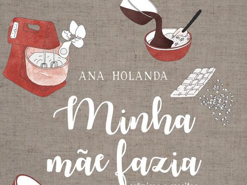 Livros: Minha Mãe Fazia - As crônicas culinárias de Ana Holanda
