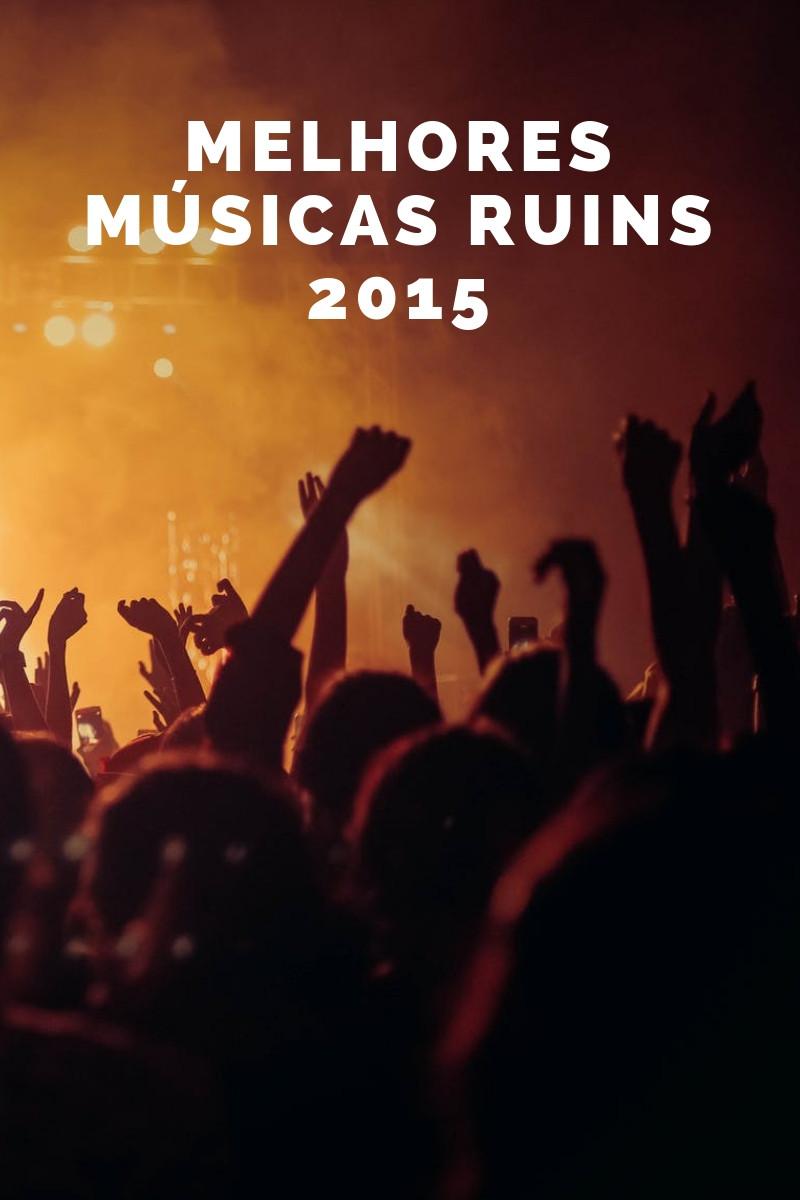 Melhores Músicas Ruins 2015