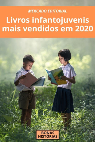 Mercado Editorial: Livros infantojuvenis mais vendidos em 2020