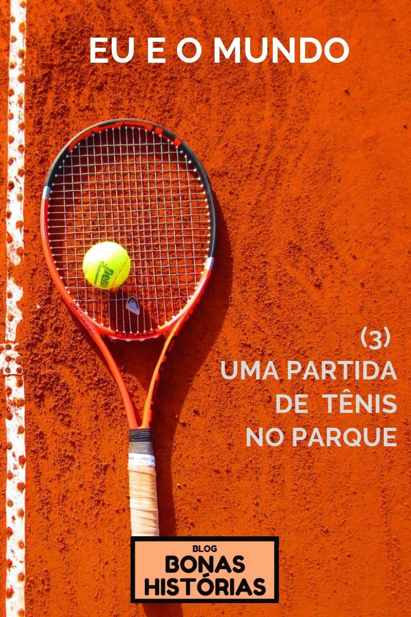 Crônica Uma partida de tênis no parque