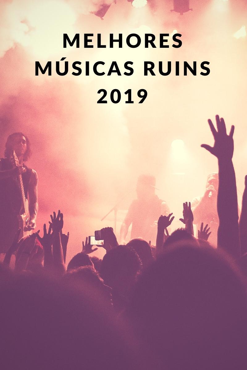 Melhores Músicas Ruins de 2019