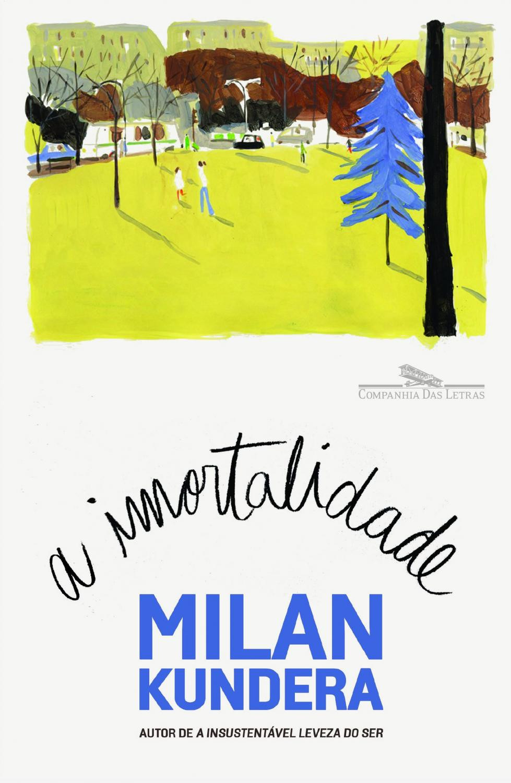 A Imortalidade de Milan Kundera