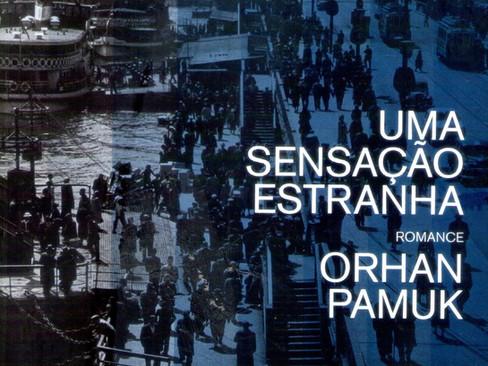 Livros: Uma Sensação Estranha - O nono romance de Orhan Pamuk
