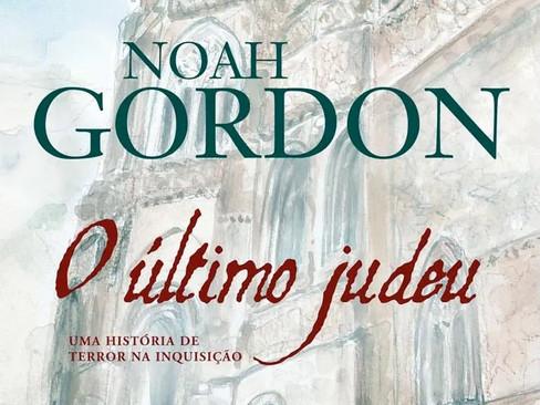 Livros: O Último Judeu - O romance de Noah Gordon sobre a Inquisição