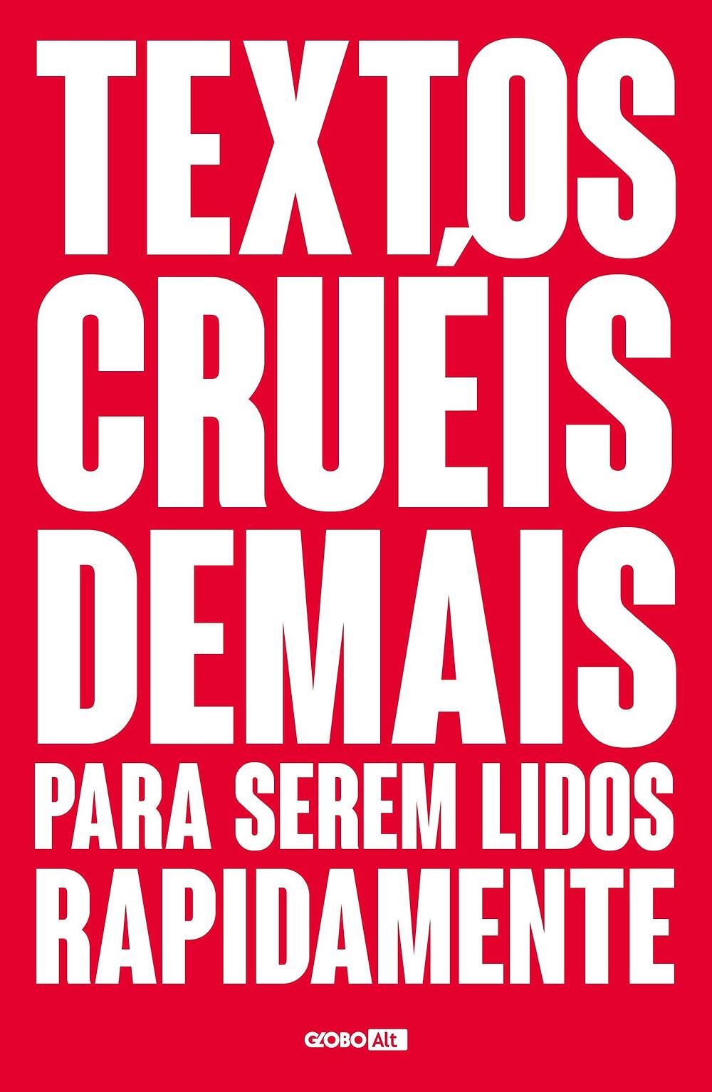 Textos Cruéis Demais para Serem Lidos Rapidamente de Igor Pires da Silva e Gabriela Barreira
