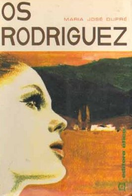 Livros: Os Rodriguez – O romance mais ácido de Maria José Dupré