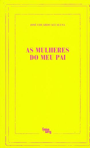 Livros: As Mulheres do Meu Pai - O romance mais extenso de José Eduardo Agualusa