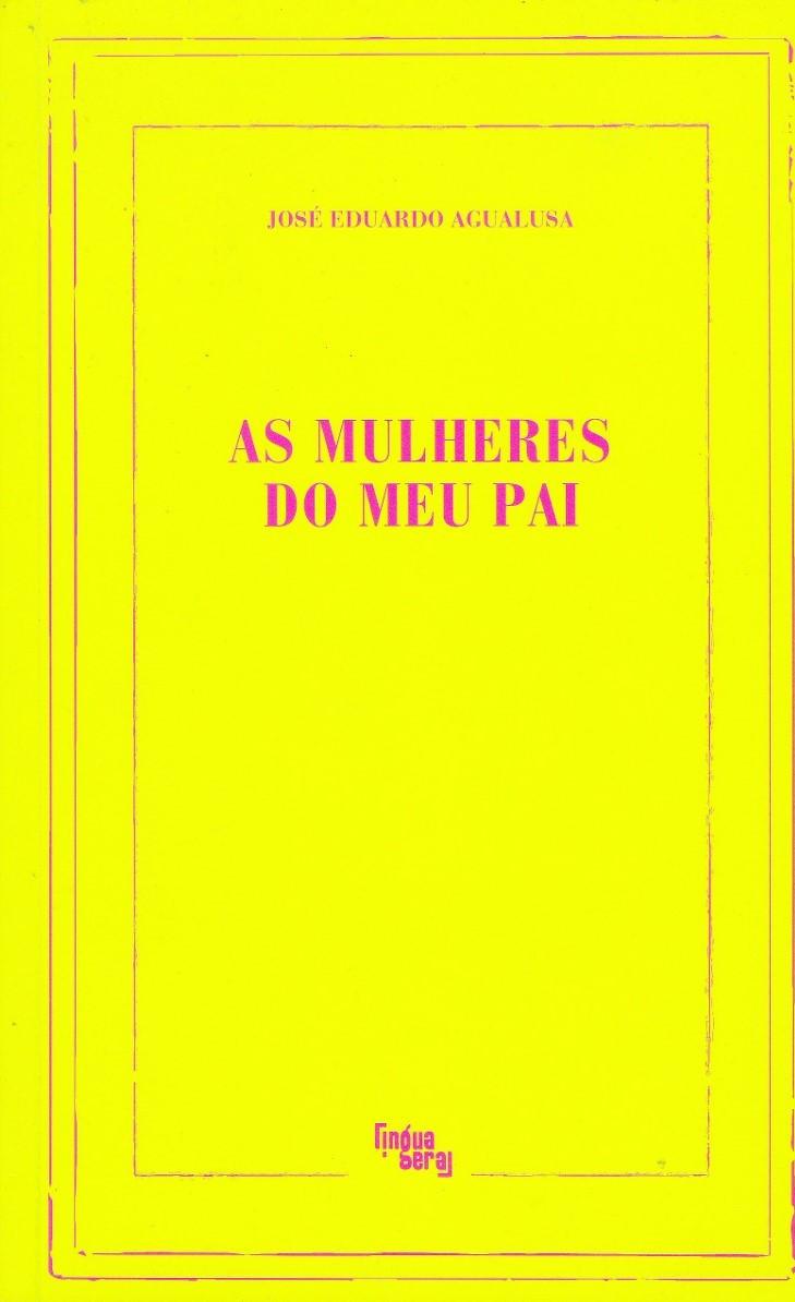 Livro As Mulheres do Meu Pai de José Eduardo Agualusa