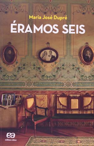 Livros: Éramos Seis - A obra-prima de Maria José Dupré