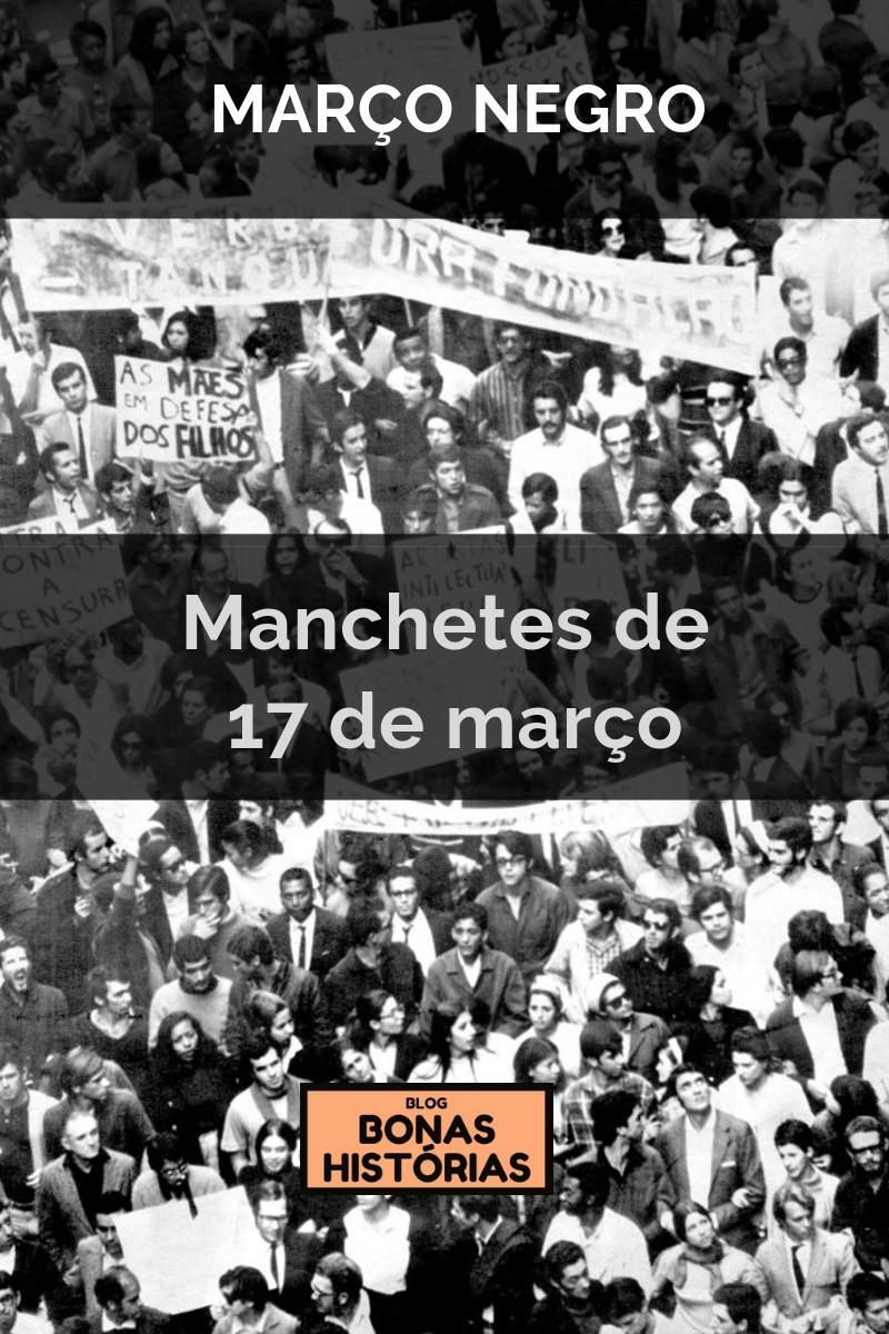 Manchetes de 17 de março de Ricardo Bonacorci