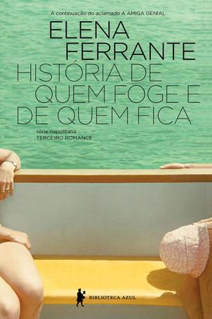 Livros: História de Quem Foge e de Quem Fica - A terceira obra de Elena Ferrante da Série Napolitana
