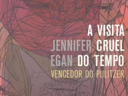 Livros: A Visita Cruel do Tempo – O romance inovador de Jennifer Egan