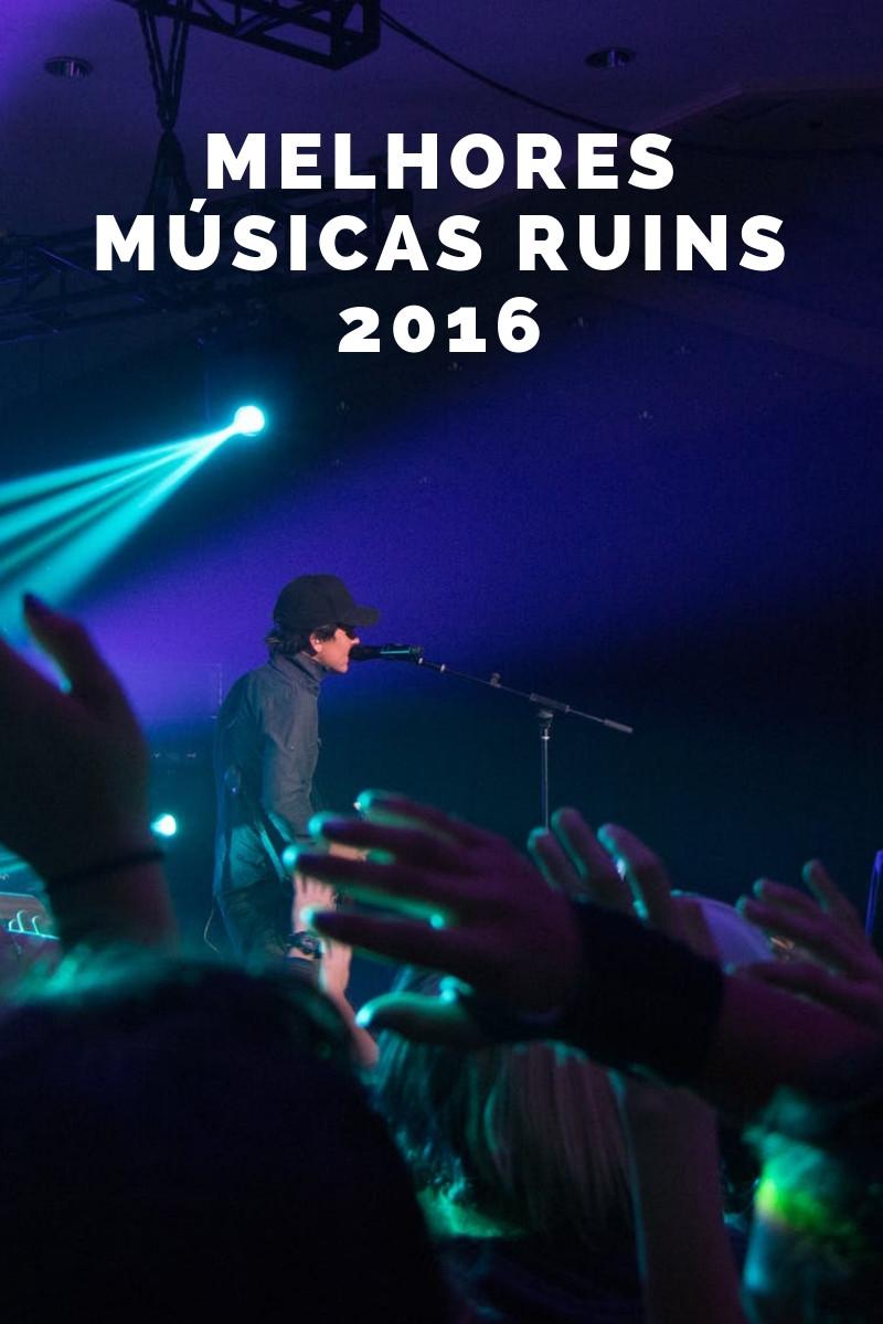 Melhores Músicas Ruins de 2016