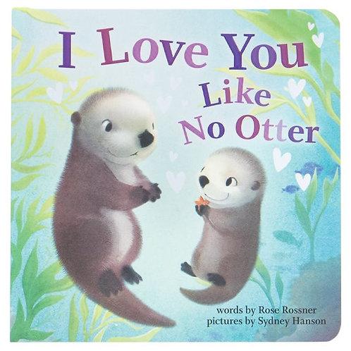 I Love You Like No Otter Boardbook