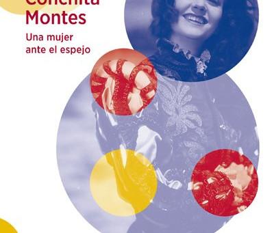 CONCHITA MONTES. UNA MUJER ANTE EL ESPEJO