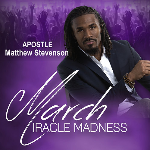 March Miracle Madness - Apostle Matthew Stevenson