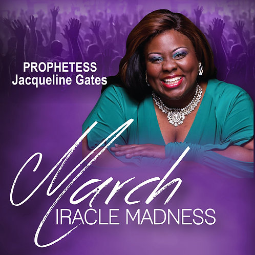March Miracle Madness - Prophetess Jacqueline Gate