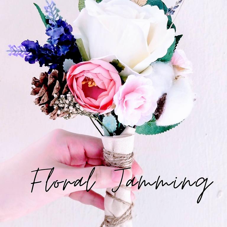 Floral Jamming - 8 May