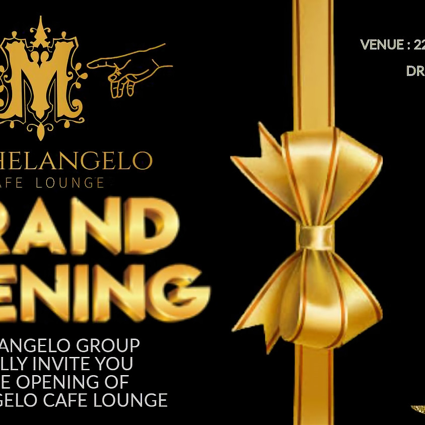 Grand Opening Michelangelo Cafe Lounge