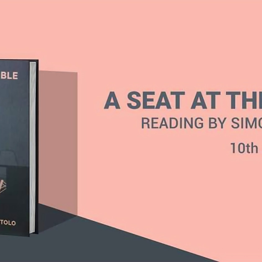 Live reading of A Seat at the Table by Simon Bartolo