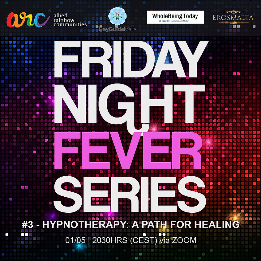 Hypnotherapy: a Path for Healing. Friday Night Fever Series